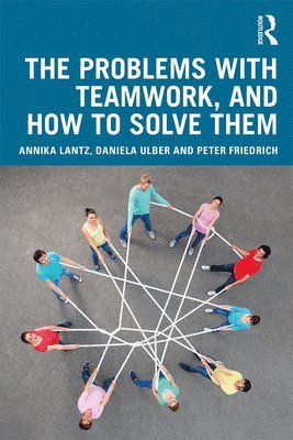 bokomslag The Problems with Teamwork, and How to Solve Them