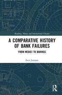 bokomslag A Comparative History of Bank Failures