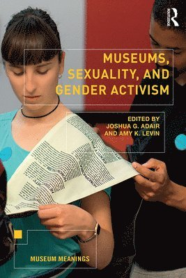 bokomslag Museums, Sexuality, and Gender Activism