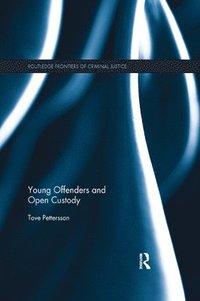 bokomslag Young Offenders and Open Custody