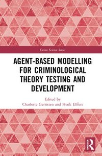 bokomslag Agent-Based Modelling for Criminological Theory Testing and Development