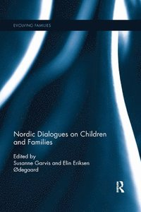 bokomslag Nordic Dialogues on Children and Families