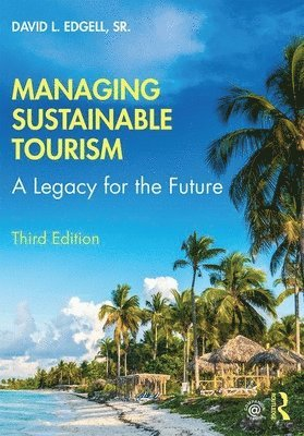 bokomslag Managing Sustainable Tourism: A Legacy for the Future