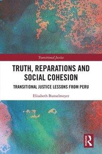 bokomslag Truth, Reparations and Social Cohesion