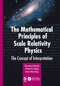bokomslag The Mathematical Principles of Scale Relativity Physics