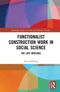 bokomslag Functionalist Construction Work in Social Science