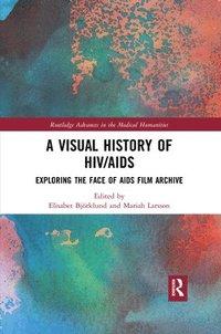 bokomslag A Visual History of HIV/AIDS