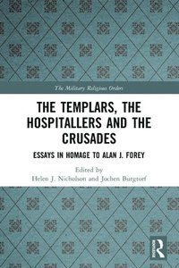 bokomslag The Templars, the Hospitallers and the Crusades