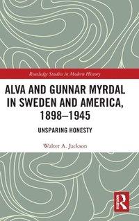 bokomslag Alva and Gunnar Myrdal in Sweden and America, 1898-1945