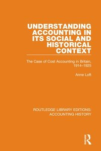 bokomslag Understanding Accounting in its Social and Historical Context