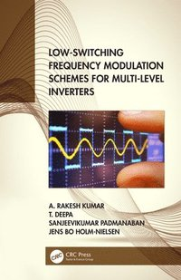 bokomslag Low-Switching Frequency Modulation Schemes for Multi-level Inverters