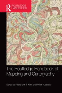 bokomslag The Routledge Handbook of Mapping and Cartography