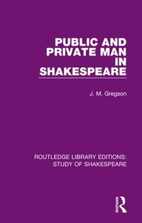 bokomslag Public and Private Man in Shakespeare