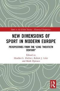 bokomslag New Dimensions of Sport in Modern Europe