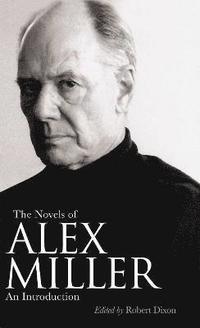 bokomslag The Novels of Alex Miller