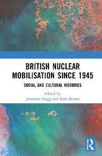 bokomslag British Nuclear Mobilisation Since 1945