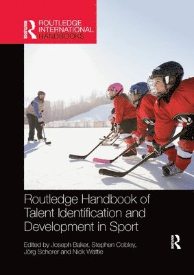 bokomslag Routledge Handbook of Talent Identification and Development in Sport