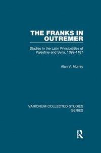 bokomslag The Franks in Outremer