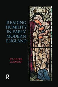 bokomslag Reading Humility in Early Modern England