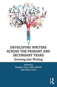 bokomslag Developing Writers Across the Primary and Secondary Years