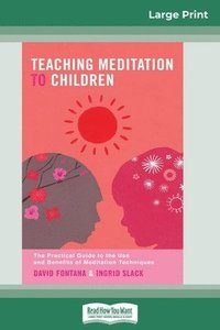 bokomslag Teaching Meditation to Children (16pt Large Print Edition)
