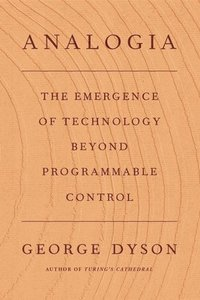 bokomslag Analogia: The Emergence of Technology Beyond Programmable Control