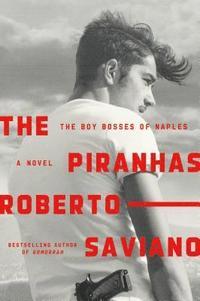bokomslag The Piranhas: The Boy Bosses of Naples: A Novel