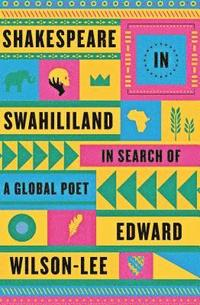 bokomslag Shakespeare in Swahililand: In Search of a Global Poet