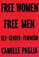 bokomslag Free Women, Free Men: Sex, Gender, Feminism