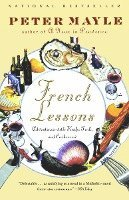 bokomslag French Lessons: Adventures with Knife, Fork, and Corkscrew