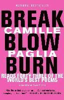 bokomslag Break, Blow, Burn: Camille Paglia Reads Forty-Three of the World's Best Poems
