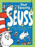 Your favorite seuss : a baker's dozen by the one and only dr.