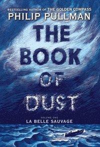 bokomslag The Book of Dust: La Belle Sauvage (Book of Dust, Volume 1)