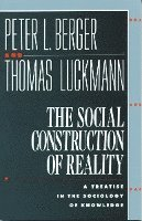 bokomslag The Social Construction of Reality: A Treatise in the Sociology of Knowledge