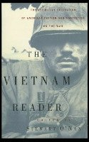 bokomslag The Vietnam Reader: The Definitive Collection of Fiction and Nonfiction on the War