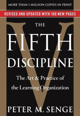 The Fifth Discipline: The Art & Practice of the Learning Organization 1