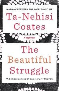bokomslag The Beautiful Struggle: A Memoir