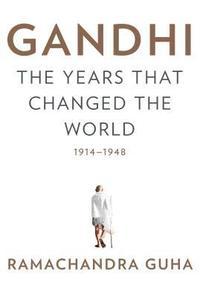 bokomslag Gandhi The Years That Changed The World