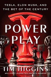 bokomslag Power Play: Tesla, Elon Musk, and the Bet of the Century