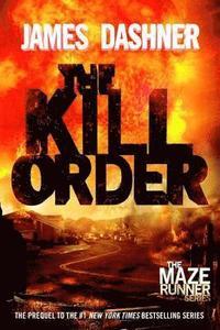 bokomslag The Kill Order (Maze Runner, Book Four; Origin): Book Four; Origin