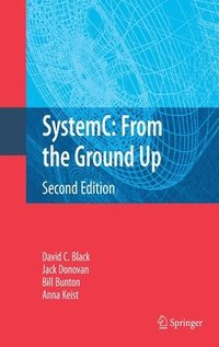 bokomslag SystemC: From the Ground Up, Second Edition