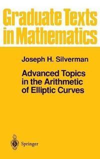 bokomslag Advanced Topics in the Arithmetic of Elliptic Curves