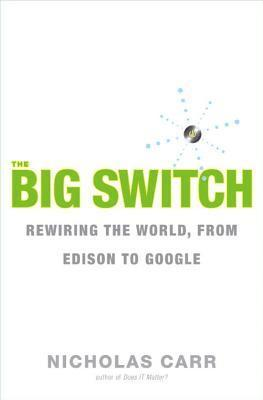 the big switch rewiring the world from edison to google essay The big switch: rewiring the world, from edison to  is google making us stupid when nicholas carr posed that question in a celebrated atlantic essay,.