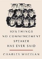 bokomslag 10 1/2 Things No Commencement Speaker Has Ever Said