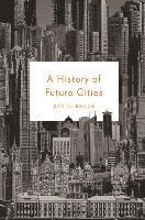 bokomslag A History of Future Cities