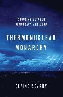 bokomslag Thermonuclear Monarchy