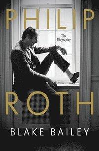bokomslag Philip Roth - The Biography