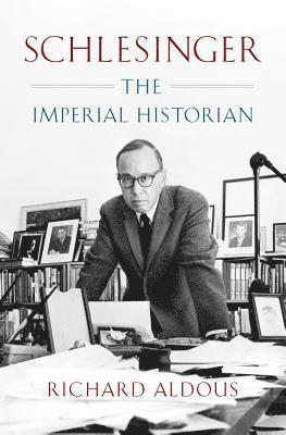 bokomslag Schlesinger: The Imperial Historian