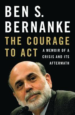 bokomslag Courage to act - a memoir of a crisis and its aftermath