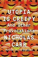 bokomslag Utopia is Creepy: And Other Provocations